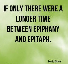 david-glaser-quote-if-only-there-were-a-longer-time-between-epiphany